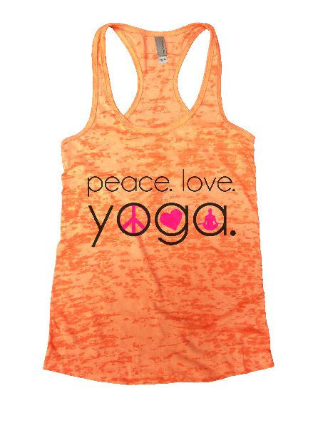 Peace. Love. Yoga. Burnout Tank Top By BurnoutTankTops.com - 1245 - Funny Shirts Tank Tops Burnouts and Triblends  - 4