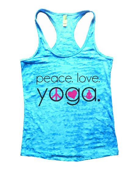 Peace. Love. Yoga. Burnout Tank Top By BurnoutTankTops.com - 1245 - Funny Shirts Tank Tops Burnouts and Triblends  - 7