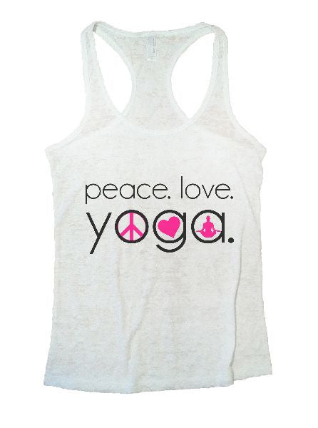 Peace. Love. Yoga. Burnout Tank Top By BurnoutTankTops.com - 1245 - Funny Shirts Tank Tops Burnouts and Triblends  - 3