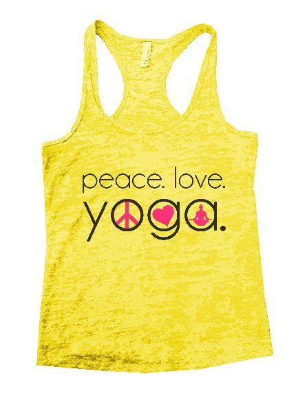 Peace. Love. Yoga. Burnout Tank Top By BurnoutTankTops.com - 1245 - Funny Shirts Tank Tops Burnouts and Triblends  - 5