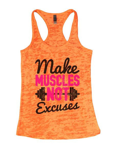 Make Muscles Not Excuses Burnout Tank Top By BurnoutTankTops.com - 1254 - Funny Shirts Tank Tops Burnouts and Triblends  - 3