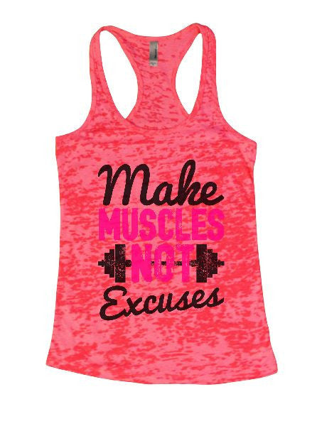 Make Muscles Not Excuses Burnout Tank Top By BurnoutTankTops.com - 1254 - Funny Shirts Tank Tops Burnouts and Triblends  - 6