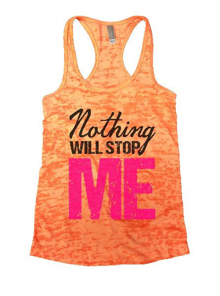 Nothing Will Stop Me Burnout Tank Top By BurnoutTankTops.com - 1266 - Funny Shirts Tank Tops Burnouts and Triblends  - 4