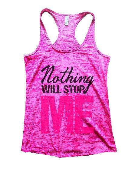 Nothing Will Stop Me Burnout Tank Top By BurnoutTankTops.com - 1266 - Funny Shirts Tank Tops Burnouts and Triblends  - 6