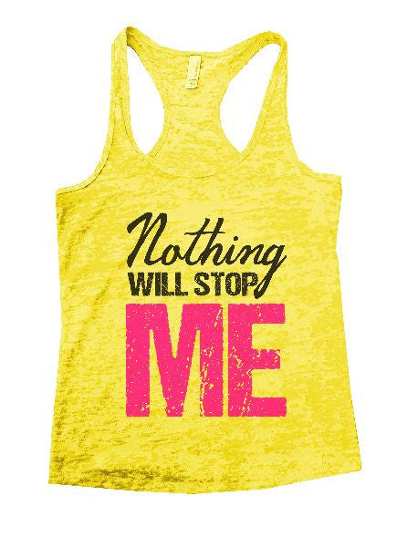 Nothing Will Stop Me Burnout Tank Top By BurnoutTankTops.com - 1266 - Funny Shirts Tank Tops Burnouts and Triblends  - 5