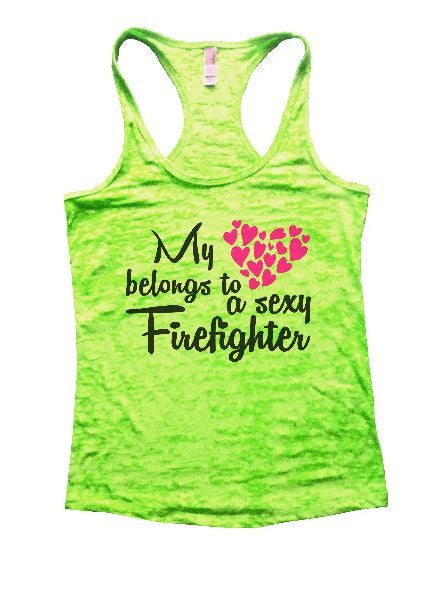 My Belongs To A Sexy Firefighter Burnout Tank Top By BurnoutTankTops.com - 1272 - Funny Shirts Tank Tops Burnouts and Triblends  - 2