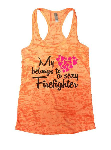 My Belongs To A Sexy Firefighter Burnout Tank Top By BurnoutTankTops.com - 1272 - Funny Shirts Tank Tops Burnouts and Triblends  - 6