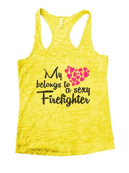 My Belongs To A Sexy Firefighter Burnout Tank Top By BurnoutTankTops.com - 1272 - Funny Shirts Tank Tops Burnouts and Triblends  - 3