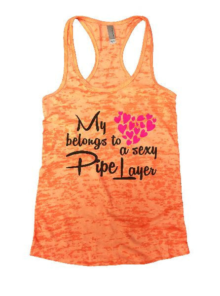 My Belongs To A Sexy Pipe Layer Burnout Tank Top By BurnoutTankTops.com - 1273 - Funny Shirts Tank Tops Burnouts and Triblends  - 4