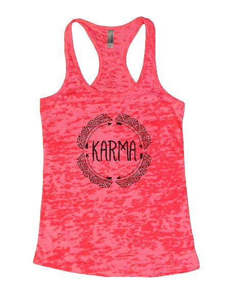 Karma Burnout Tank Top By BurnoutTankTops.com - 1277 - Funny Shirts Tank Tops Burnouts and Triblends  - 1