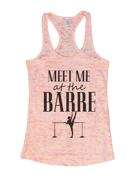 Meet Me At The Barre Burnout Tank Top By BurnoutTankTops.com - 1286 - Funny Shirts Tank Tops Burnouts and Triblends  - 4