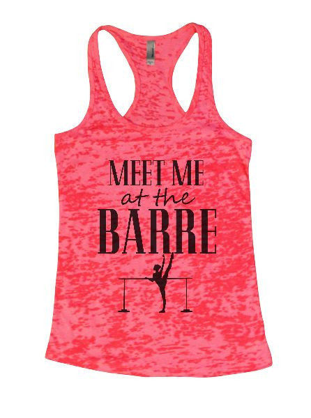 Meet Me At The Barre Burnout Tank Top By BurnoutTankTops.com - 1286 - Funny Shirts Tank Tops Burnouts and Triblends  - 3