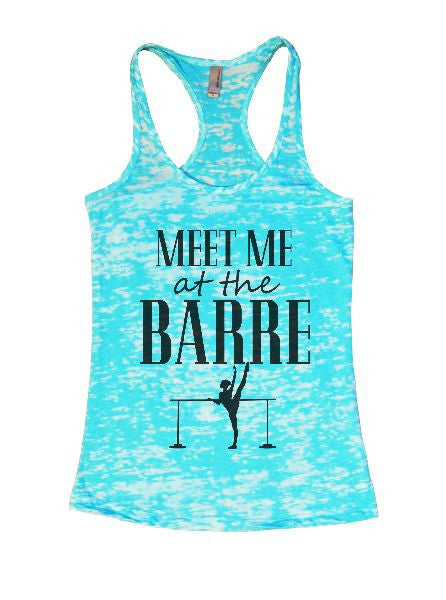 Meet Me At The Barre Burnout Tank Top By BurnoutTankTops.com - 1286 - Funny Shirts Tank Tops Burnouts and Triblends  - 6