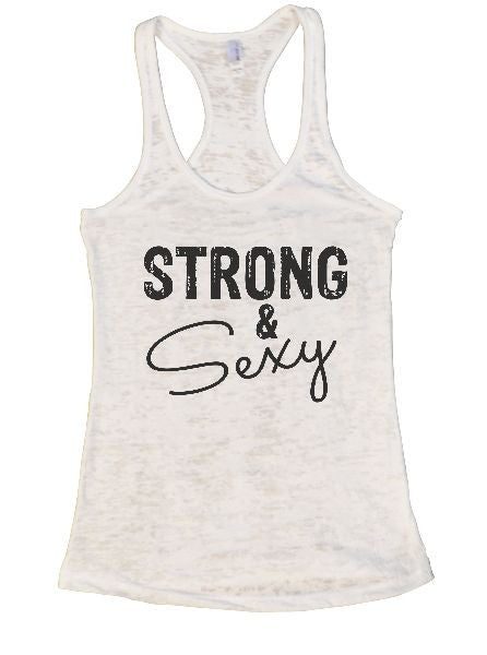 Strong & Sexy Burnout Tank Top By BurnoutTankTops.com - 1288 - Funny Shirts Tank Tops Burnouts and Triblends  - 3