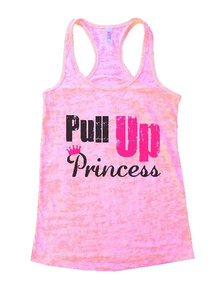 Pull Up Princess Burnout Tank Top By BurnoutTankTops.com - 1290 - Funny Shirts Tank Tops Burnouts and Triblends  - 4