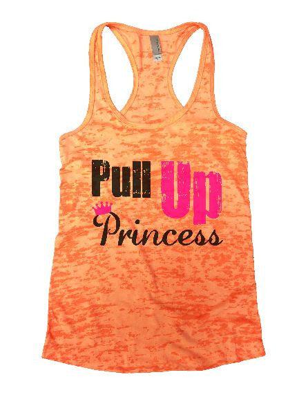 Pull Up Princess Burnout Tank Top By BurnoutTankTops.com - 1290 - Funny Shirts Tank Tops Burnouts and Triblends  - 3