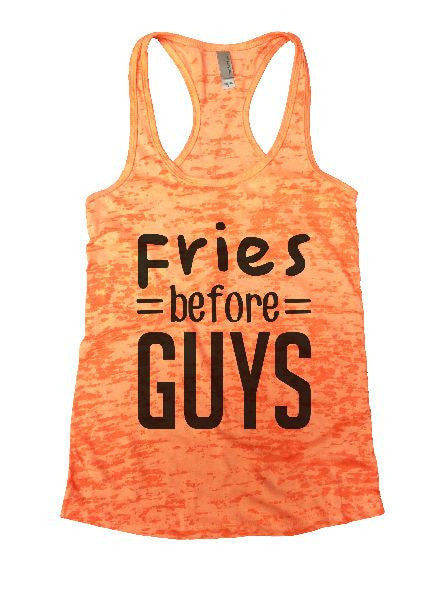 Fries Before Guys Burnout Tank Top By BurnoutTankTops.com - 1291 - Funny Shirts Tank Tops Burnouts and Triblends  - 4