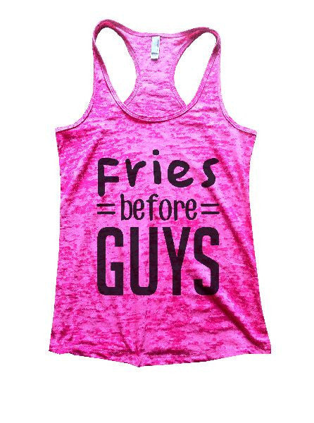 Fries Before Guys Burnout Tank Top By BurnoutTankTops.com - 1291 - Funny Shirts Tank Tops Burnouts and Triblends  - 5
