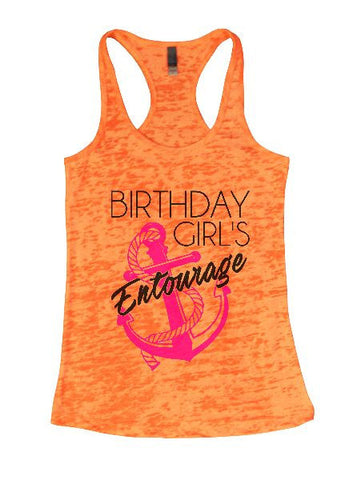Birthday Girl's Entourage Burnout Tank Top By BurnoutTankTops.com - 1296 - Funny Shirts Tank Tops Burnouts and Triblends  - 1