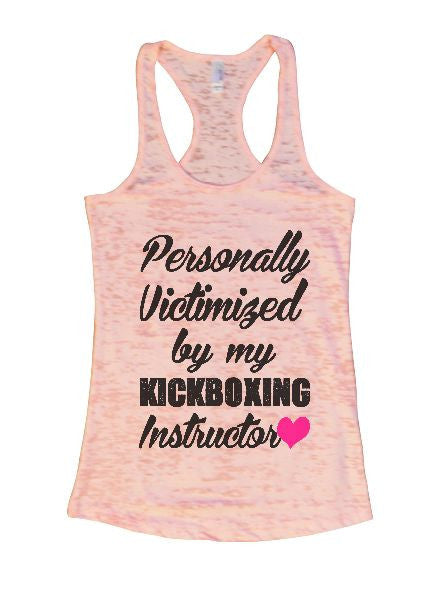 Personally Victimized By My Kickboxing Instructor Burnout Tank Top By BurnoutTankTops.com - 1297 - Funny Shirts Tank Tops Burnouts and Triblends  - 4