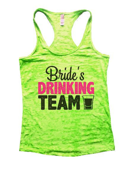 Bride's Drinking Team Burnout Tank Top By BurnoutTankTops.com - 1300 - Funny Shirts Tank Tops Burnouts and Triblends  - 2