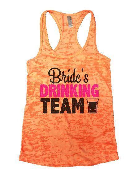 Bride's Drinking Team Burnout Tank Top By BurnoutTankTops.com - 1300 - Funny Shirts Tank Tops Burnouts and Triblends  - 5