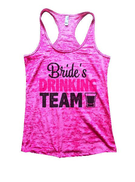 Bride's Drinking Team Burnout Tank Top By BurnoutTankTops.com - 1300 - Funny Shirts Tank Tops Burnouts and Triblends  - 3