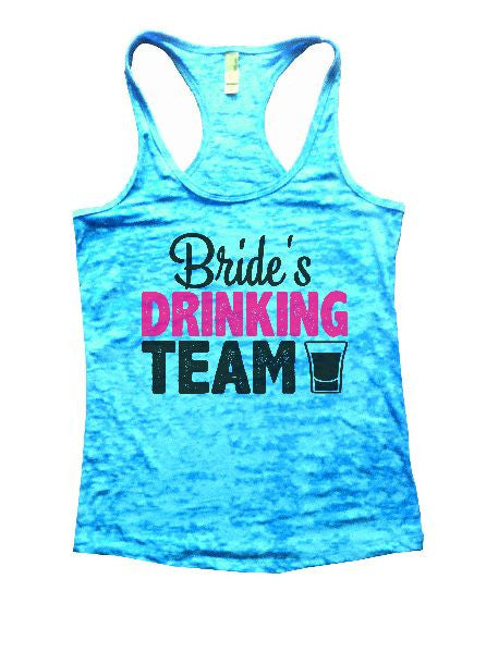 Bride's Drinking Team Burnout Tank Top By BurnoutTankTops.com - 1300 - Funny Shirts Tank Tops Burnouts and Triblends  - 6