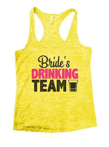 Bride's Drinking Team Burnout Tank Top By BurnoutTankTops.com - 1300 - Funny Shirts Tank Tops Burnouts and Triblends  - 1