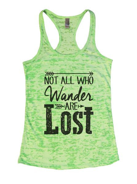 Not All Who Wander Are Lost Burnout Tank Top By BurnoutTankTops.com - 1302 - Funny Shirts Tank Tops Burnouts and Triblends  - 2