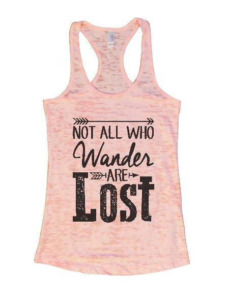 Not All Who Wander Are Lost Burnout Tank Top By BurnoutTankTops.com - 1302 - Funny Shirts Tank Tops Burnouts and Triblends  - 1