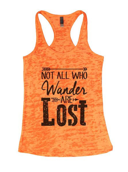 Not All Who Wander Are Lost Burnout Tank Top By BurnoutTankTops.com - 1302 - Funny Shirts Tank Tops Burnouts and Triblends  - 4