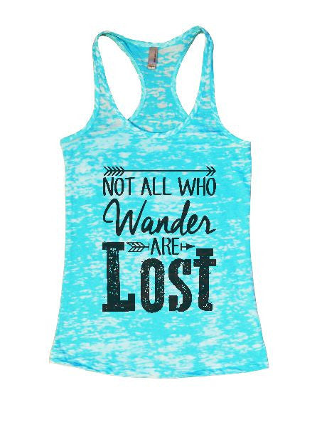Not All Who Wander Are Lost Burnout Tank Top By BurnoutTankTops.com - 1302 - Funny Shirts Tank Tops Burnouts and Triblends  - 7