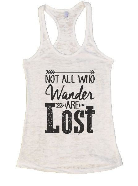 Not All Who Wander Are Lost Burnout Tank Top By BurnoutTankTops.com - 1302 - Funny Shirts Tank Tops Burnouts and Triblends  - 3