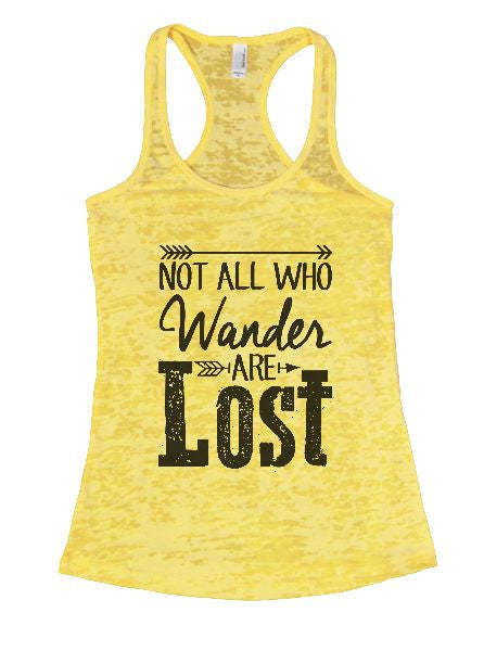 Not All Who Wander Are Lost Burnout Tank Top By BurnoutTankTops.com - 1302 - Funny Shirts Tank Tops Burnouts and Triblends  - 5