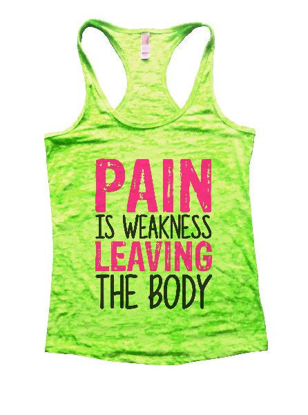 Pain Is Weakness Leaving The Body Burnout Tank Top By BurnoutTankTops.com - 1313 - Funny Shirts Tank Tops Burnouts and Triblends  - 2