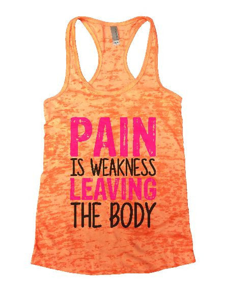 Pain Is Weakness Leaving The Body Burnout Tank Top By BurnoutTankTops.com - 1313 - Funny Shirts Tank Tops Burnouts and Triblends  - 5