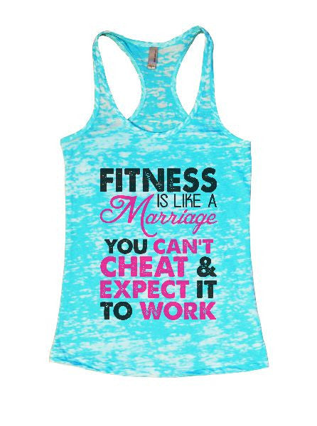 Fitness Is Like A Marriage You Can't Cheat & Expect It To Work Burnout Tank Top By BurnoutTankTops.com - 1317 - Funny Shirts Tank Tops Burnouts and Triblends  - 7