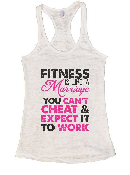 Fitness Is Like A Marriage You Can't Cheat & Expect It To Work Burnout Tank Top By BurnoutTankTops.com - 1317 - Funny Shirts Tank Tops Burnouts and Triblends  - 4