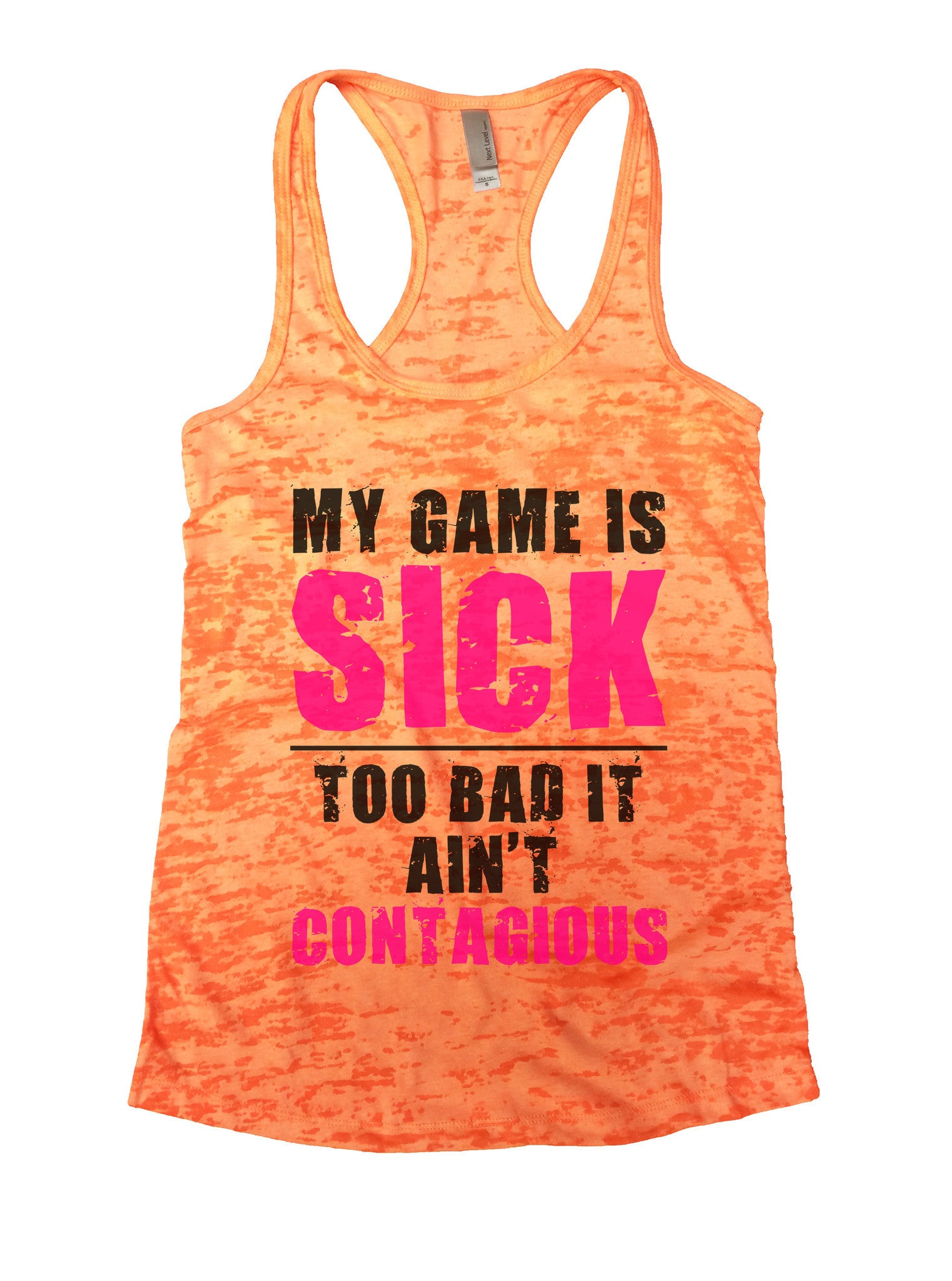 My Game Is Sick Too Bad It Aint Contagious Basketball Shirt - Womens Burnout Tank Top - Funny Shirts Tank Tops Burnouts and Triblends  - 3