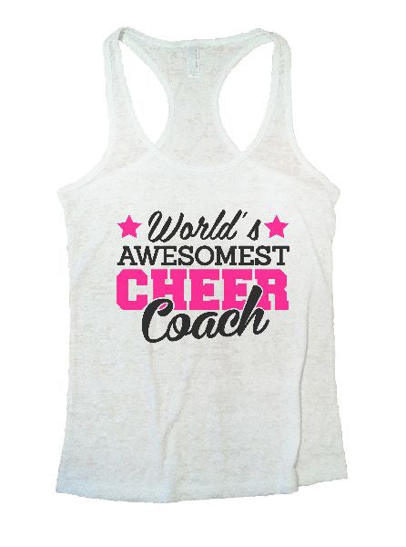 World's Awesomest Cheer Coach Burnout Tank Top By BurnoutTankTops.com - 1321 - Funny Shirts Tank Tops Burnouts and Triblends  - 7