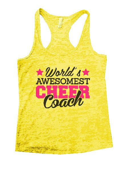 World's Awesomest Cheer Coach Burnout Tank Top By BurnoutTankTops.com - 1321 - Funny Shirts Tank Tops Burnouts and Triblends  - 1