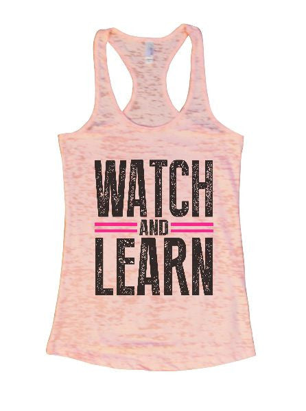 Watch And Learn Burnout Tank Top By BurnoutTankTops.com - 1322 - Funny Shirts Tank Tops Burnouts and Triblends  - 4
