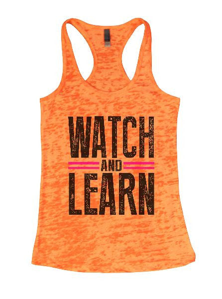 Watch And Learn Burnout Tank Top By BurnoutTankTops.com - 1322 - Funny Shirts Tank Tops Burnouts and Triblends  - 6