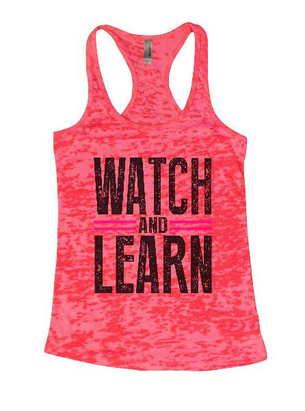 Watch And Learn Burnout Tank Top By BurnoutTankTops.com - 1322 - Funny Shirts Tank Tops Burnouts and Triblends  - 5