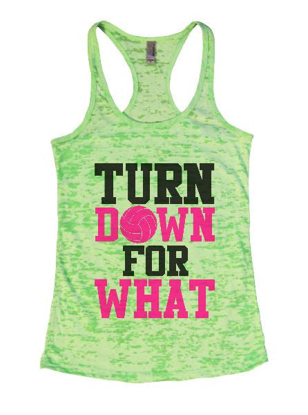 Turn Down For What Burnout Tank Top By BurnoutTankTops.com - 1324 - Funny Shirts Tank Tops Burnouts and Triblends  - 2