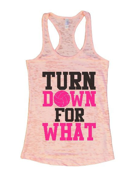 Turn Down For What Burnout Tank Top By BurnoutTankTops.com - 1324 - Funny Shirts Tank Tops Burnouts and Triblends  - 3