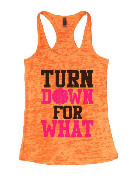 Turn Down For What Burnout Tank Top By BurnoutTankTops.com - 1324 - Funny Shirts Tank Tops Burnouts and Triblends  - 1