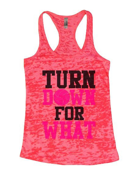 Turn Down For What Burnout Tank Top By BurnoutTankTops.com - 1324 - Funny Shirts Tank Tops Burnouts and Triblends  - 5