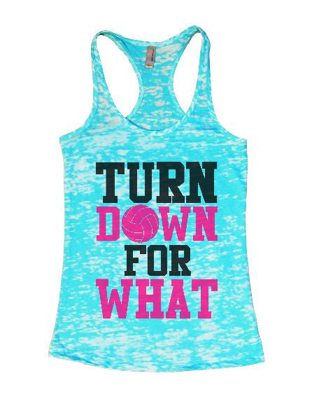 Turn Down For What Burnout Tank Top By BurnoutTankTops.com - 1324 - Funny Shirts Tank Tops Burnouts and Triblends  - 7